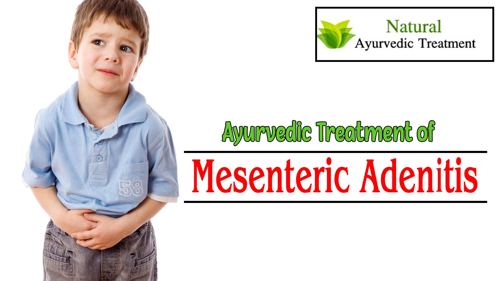 Ayurvedic Treatment for Mesenteric Adenitis - Symptoms & Herbal Remedies