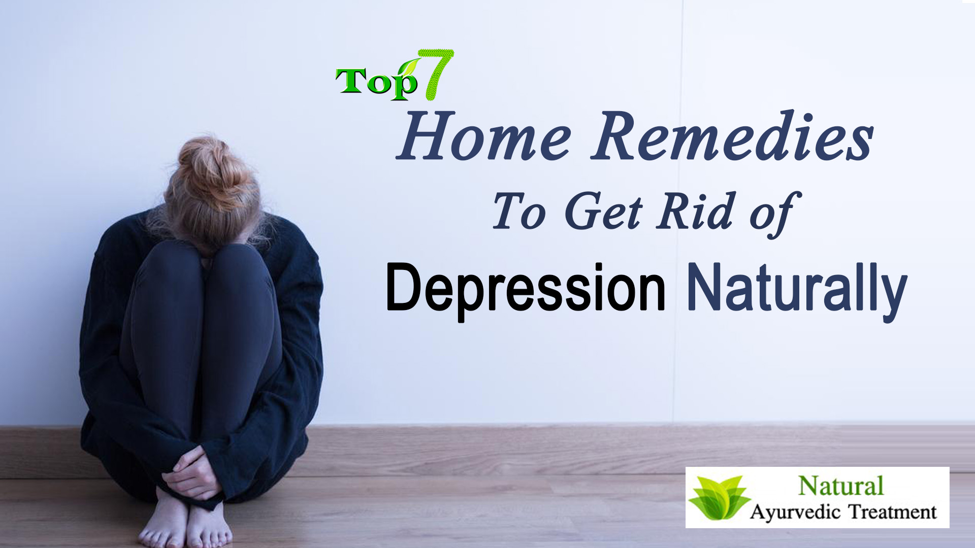 Top 7 Home Remedies To Get Rid of Depression Naturally