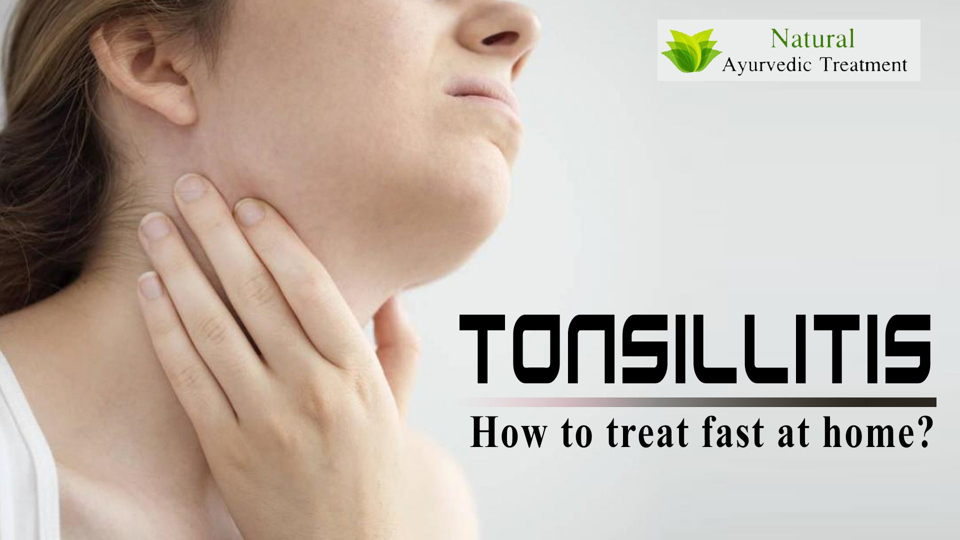 How to Treat Tonsillitis Fast at Home?