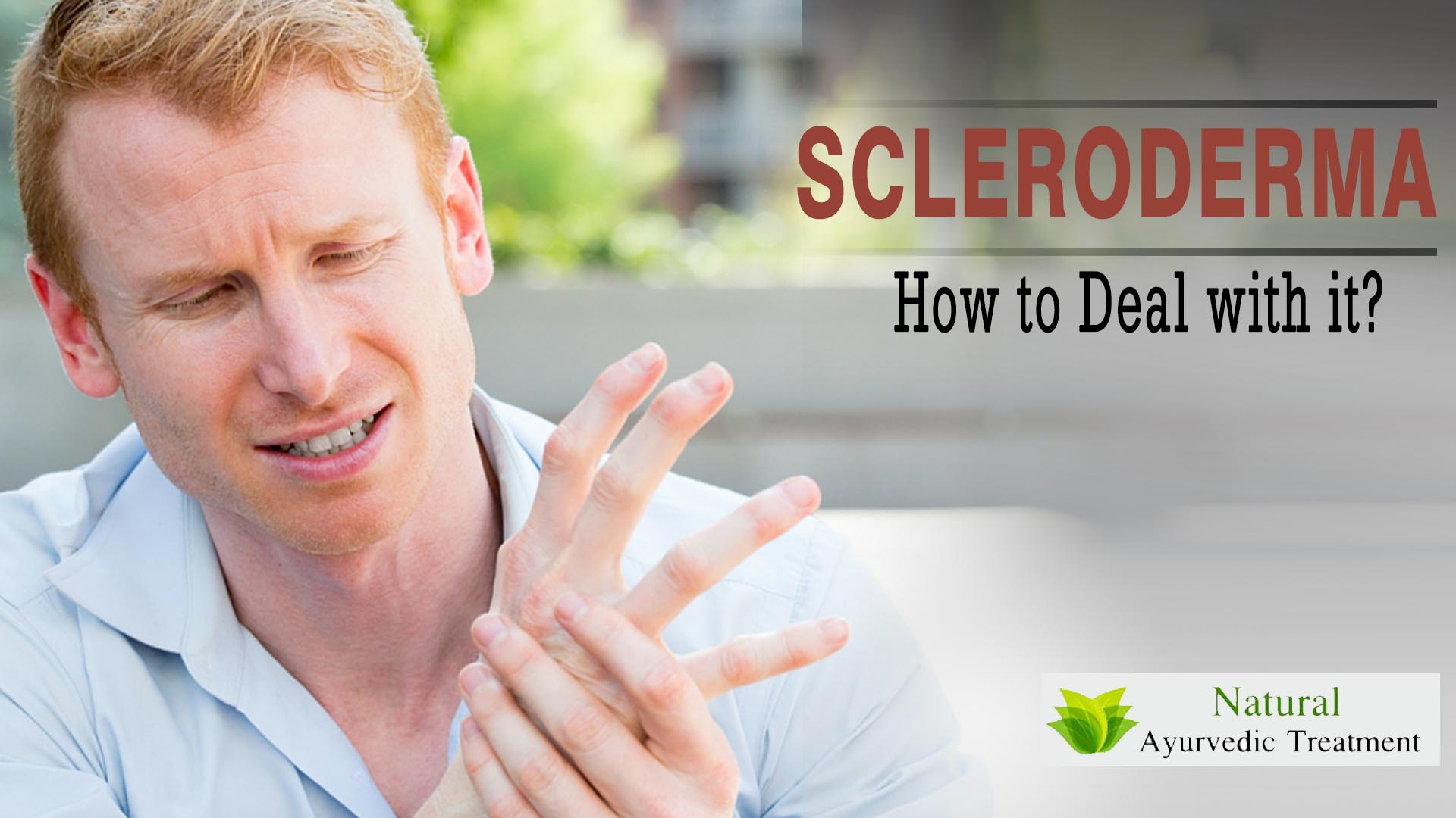 What are the Symptoms of Scleroderma and How to Deal with it?