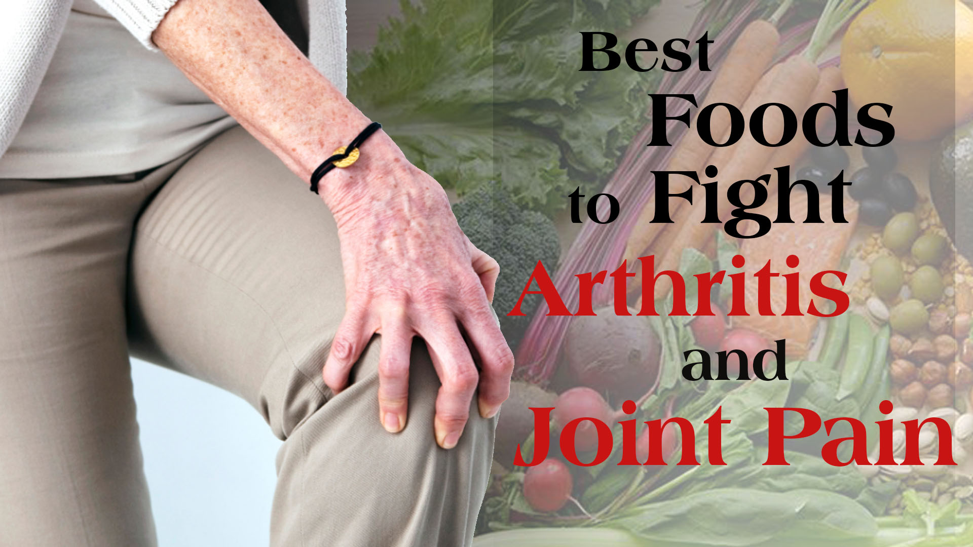 Best Foods to Fight Arthritis and Joint Pain