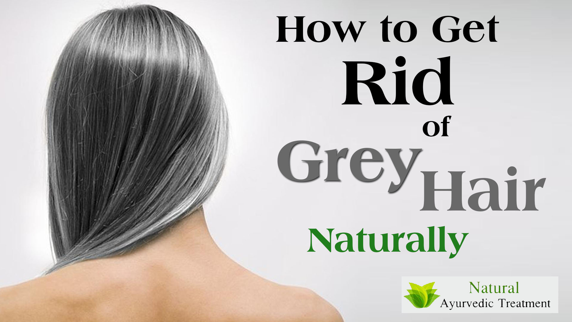How to Get Rid of Grey Hair Naturally?