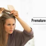 Premature Graying of Hair