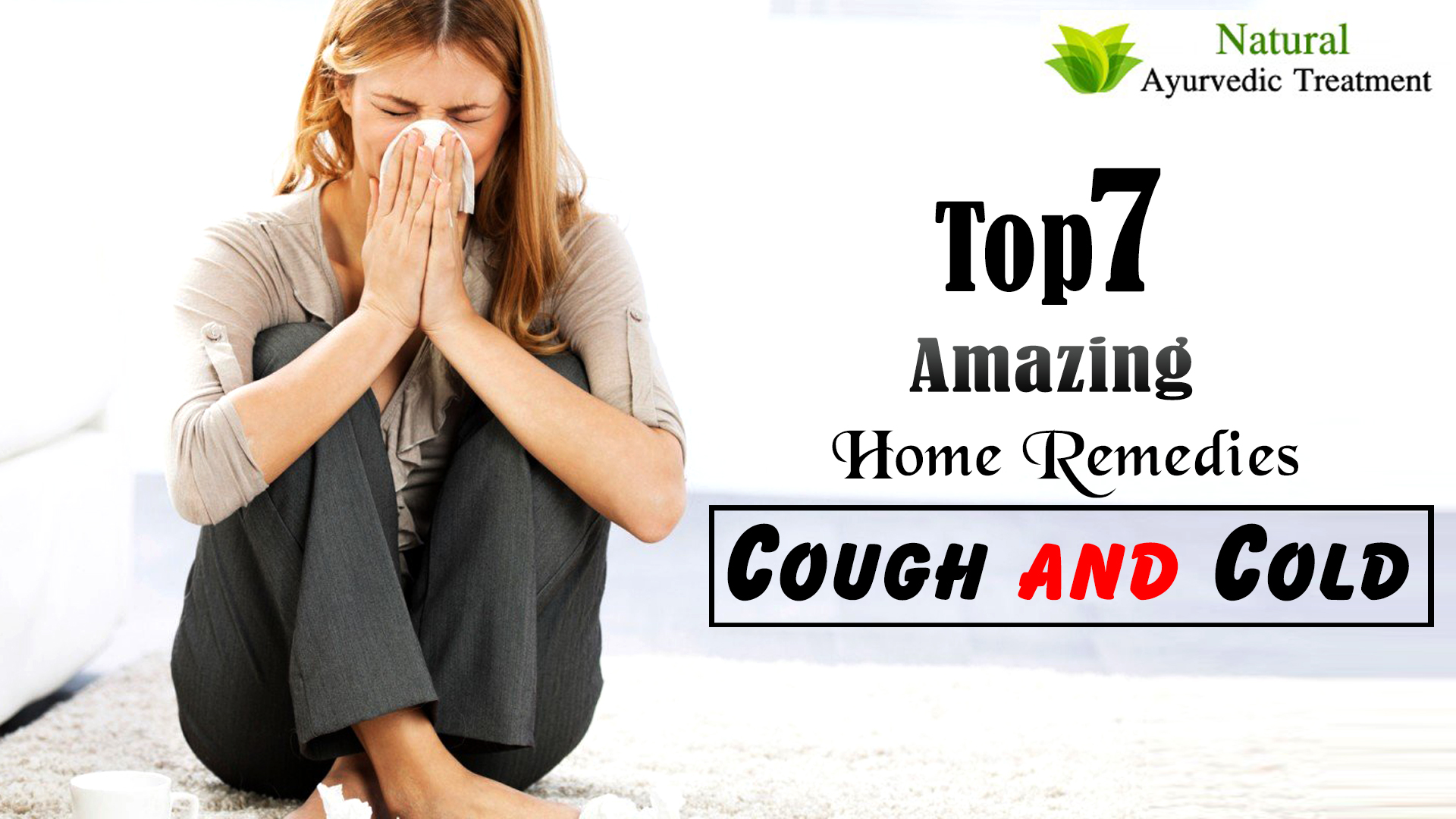 Top 7 Amazing Home Remedies for Cough and Cold