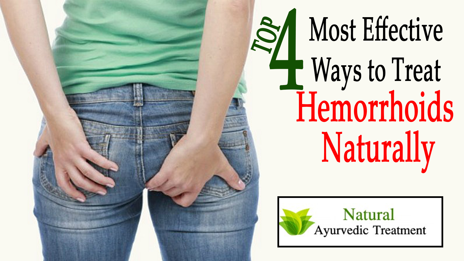 Top 4 Most Effective Ways to Treat Hemorrhoids Naturally