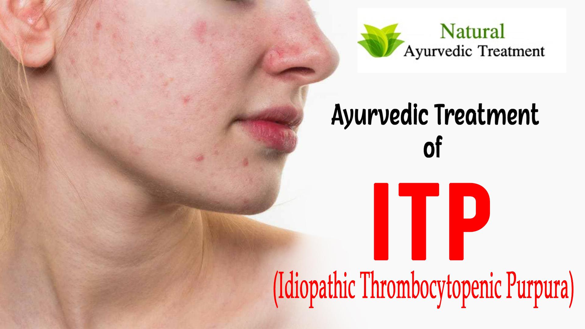 Ayurvedic Treatment for Idiopathic Thrombocytopenic Purpura (ITP)