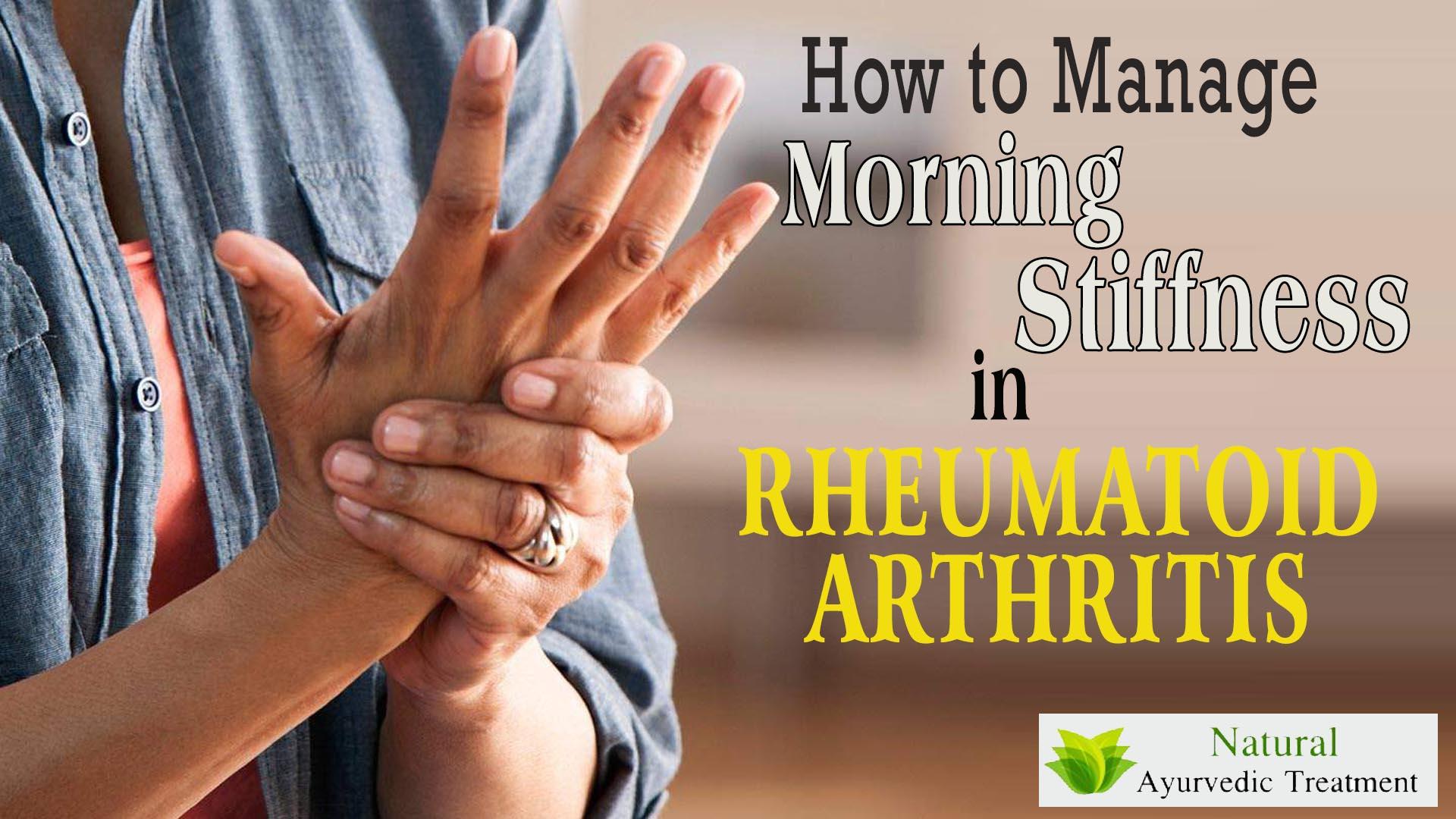 How to Manage Morning Stiffness in Rheumatoid Arthritis?
