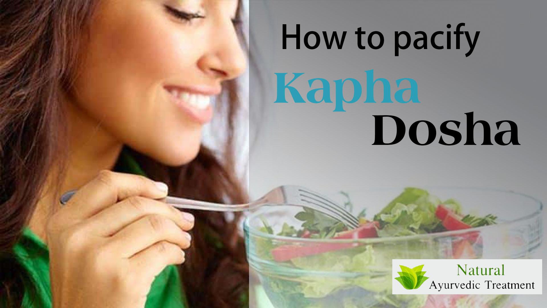 How to Pacify Kapha Dosha?